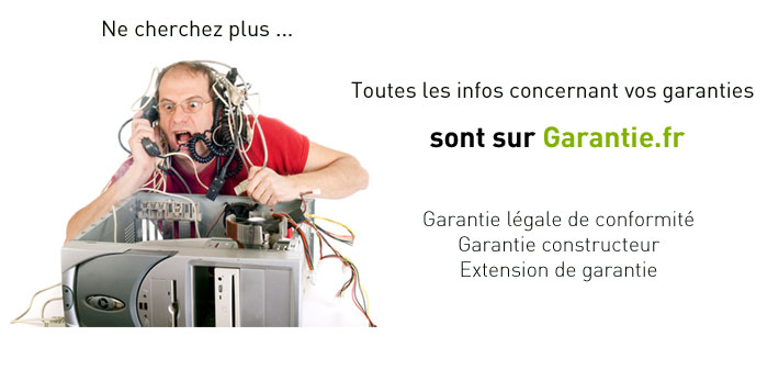 Garantie légale, Garantie constructeur, Extension de garantie